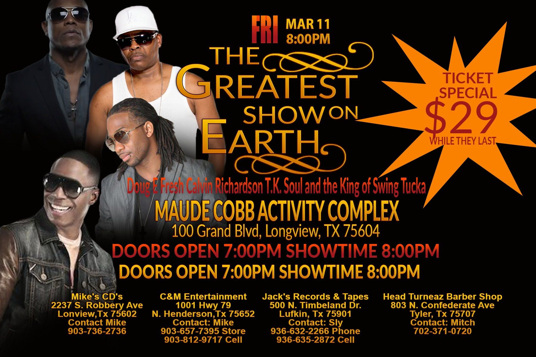 THE GREATEST SHOW ON EARTH Tickets $29 While They THE GREATEST SHOW ON EARTH tickets $29 while they last DOUG E FRESH, CALVIN RICHARDSON, TK SOUL, KING OF SWING TUCKA (Click Here For Tickets) http://www.outhousetickets.com/Event/Event7734/Last DOUG E FRESH, CAL...
