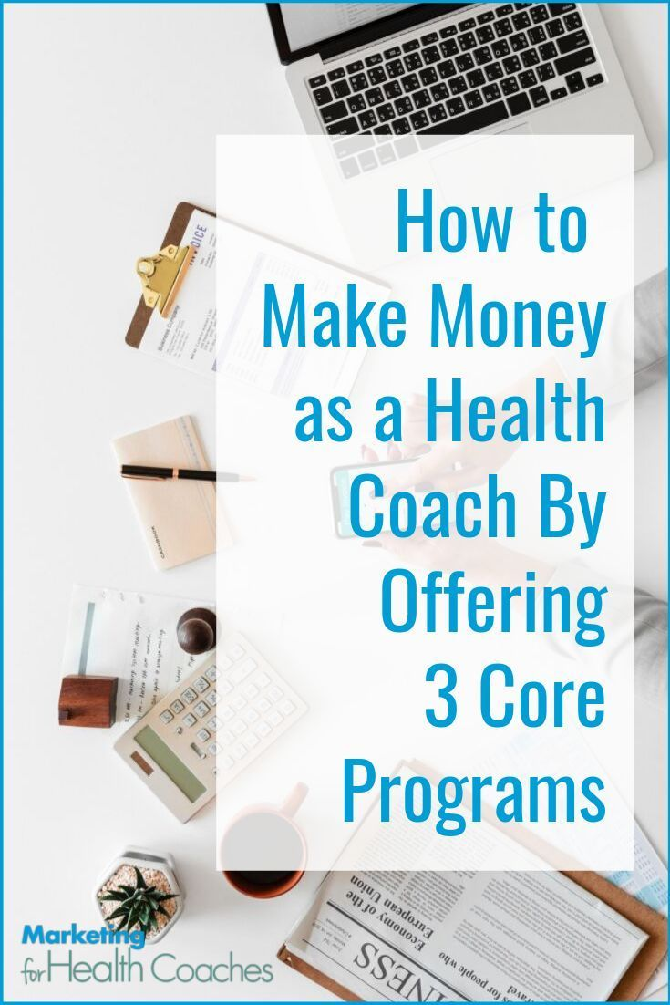 How to Make Money as a Health Coach by Offering 3 Core Programs