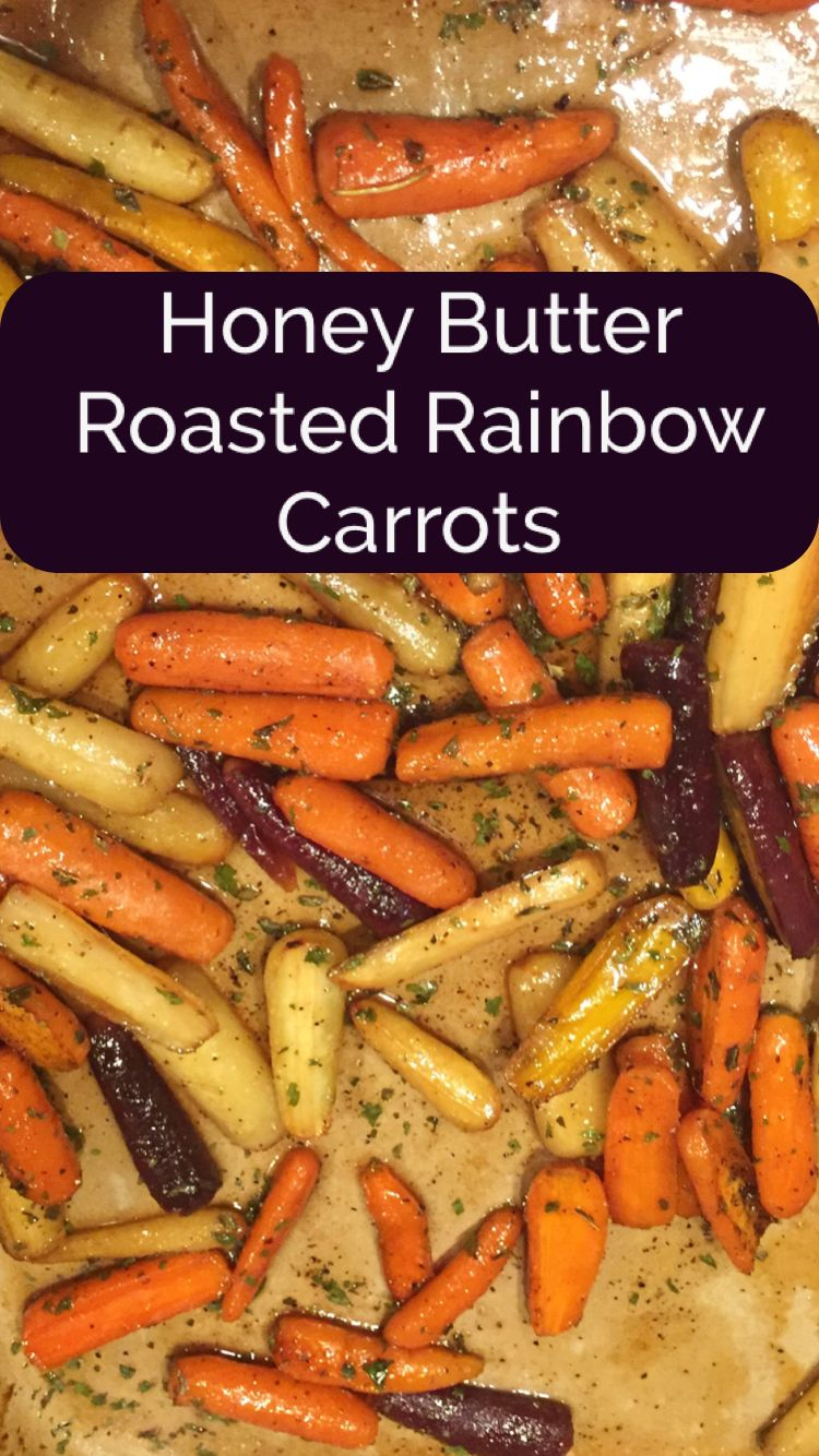 Honey Butter Roasted Rainbow Carrots