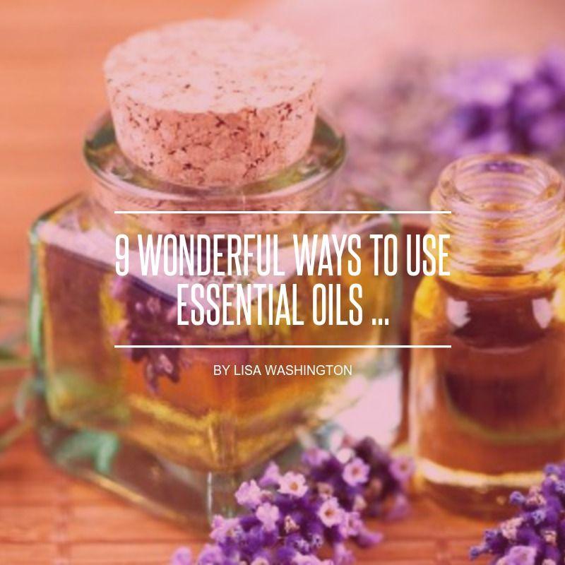 9 #Wonderful Ways to Use Essential Oils ... - #Beauty