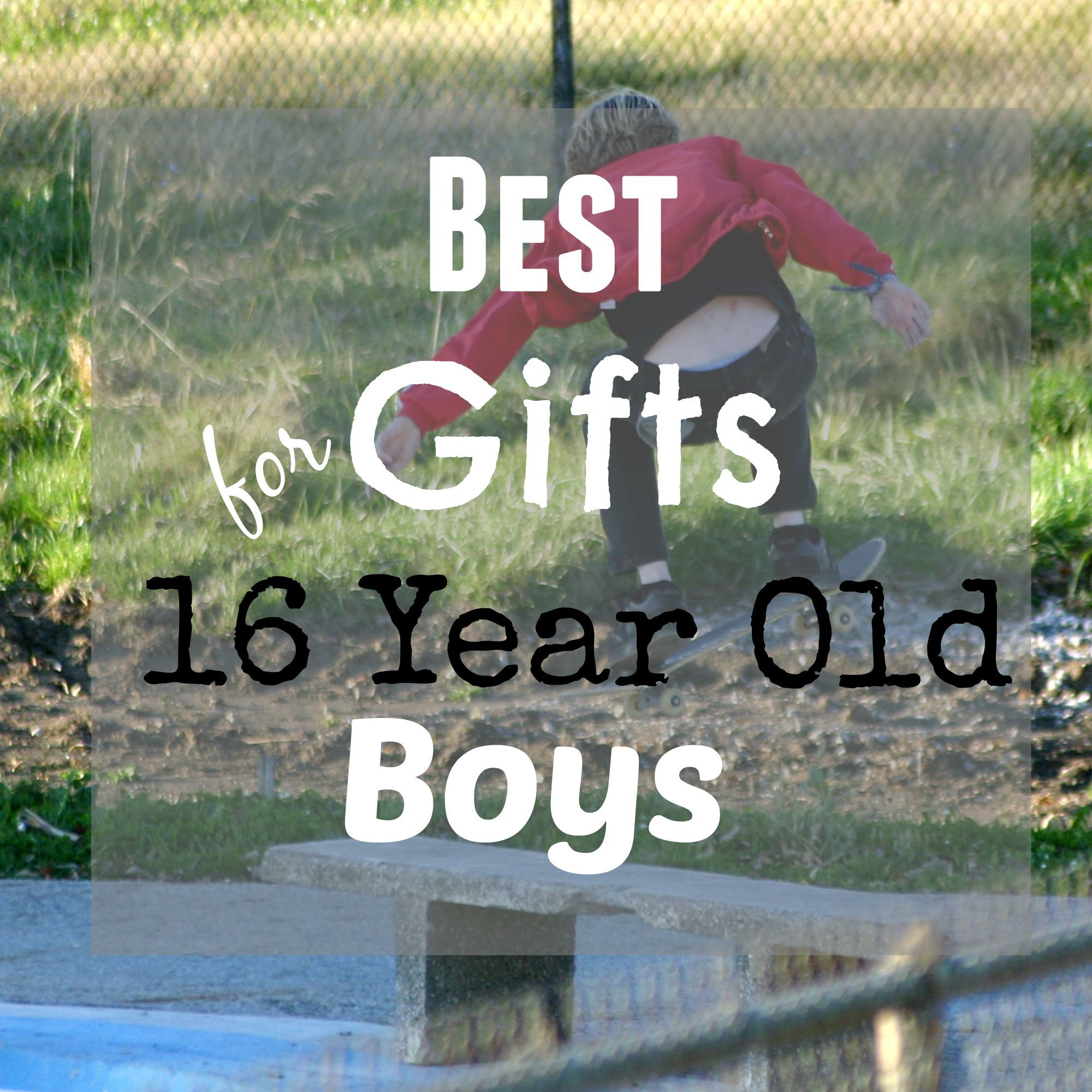 Best Gifts and Toys for 16 Year Old Boys