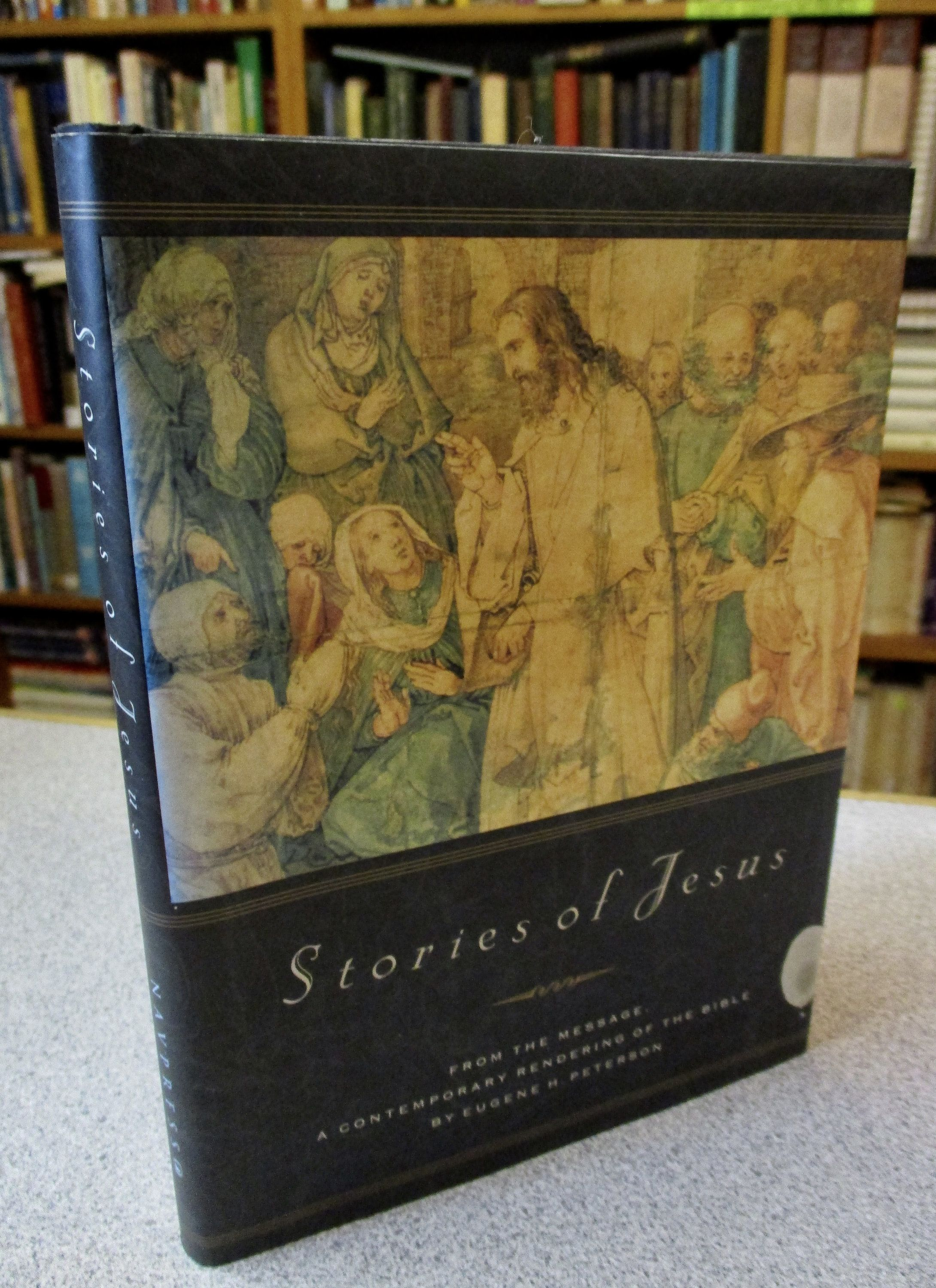 Eugene peterson the message stories of jesus from the