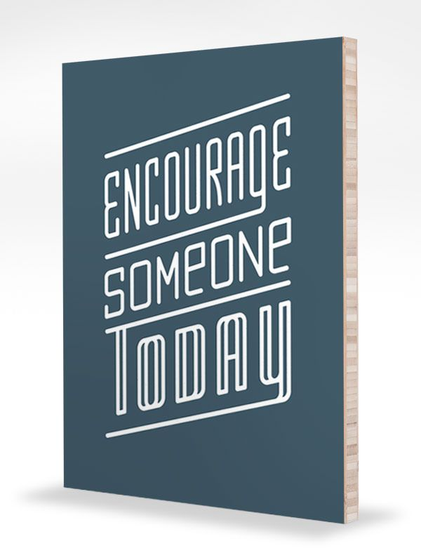 creative, design, Examples, Fonts, illlustration, Inspiration, print, Typography,encourage someone today by Ryan Brinkerhoff