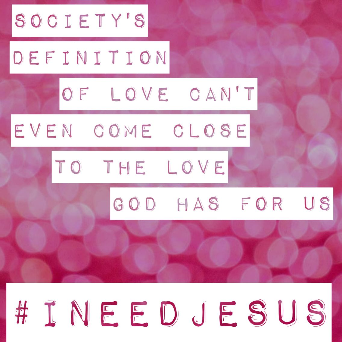 i choose god's definition of love | i need jesus | pinterest