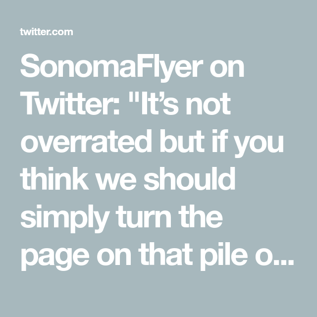Sonomaflyer On Twitter Twitter Overrated Thinking Of You