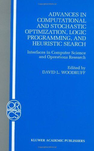 Advances in Computational and Stochastic Optimization, Logic Programming, and Heuristic Search: Interfaces in Computer Science and Operations Research ... Research/Computer Science Interfaces Series) by David L. Woodruff. $239.00. Publisher: Springer; 1st edition (December 31, 1997). Publication: December 31, 1997. Edition - 1st. 320 pages