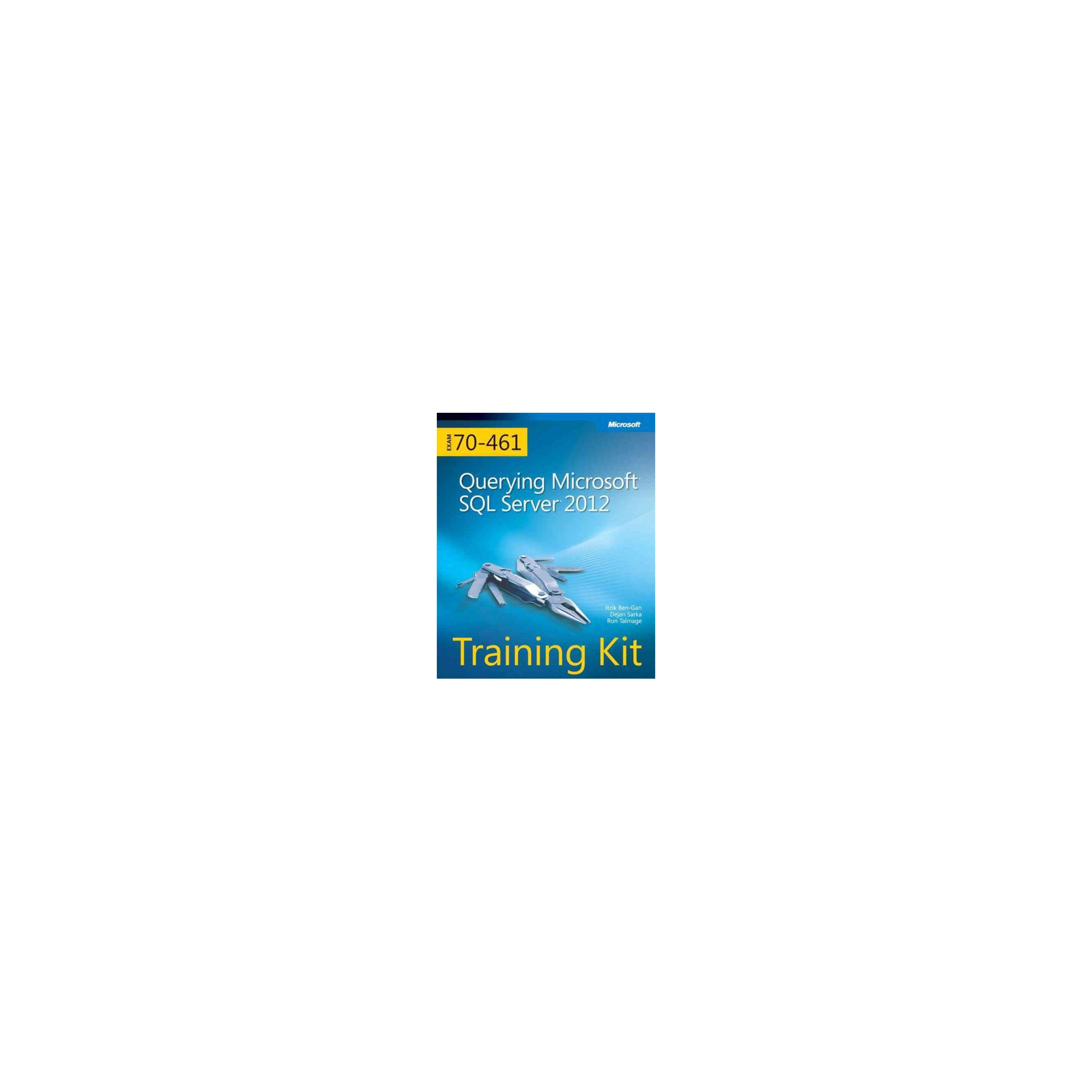 Querying Microsoft Sql Server 2012 Exam 70 461 Training Kit