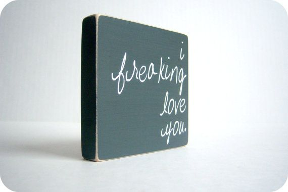 I Freaking Love You. Wood Block Decor. Great For by bubblewrappd