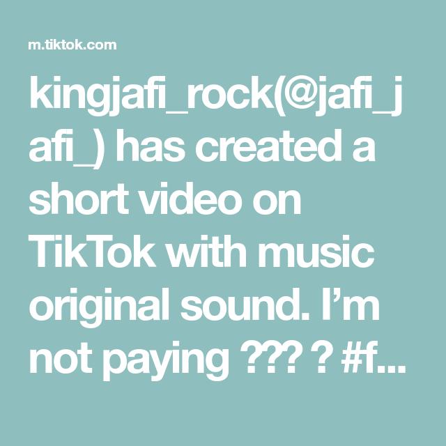Kingjafi Rock Jafi Jafi Has Created A Short Video On Tiktok With Music Original Sound I M Not Paying F Running Challenge The Originals World Star