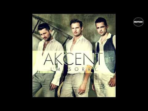Akcent I M Sorry Just Great Song Music Hits Greatest