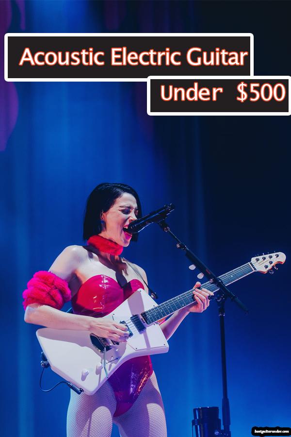 Best Acoustic Electric Guitar Under 500 Dollars In 2020 Guide Best Acoustic Electric Guitar Acoustic Electric Guitar Reviews