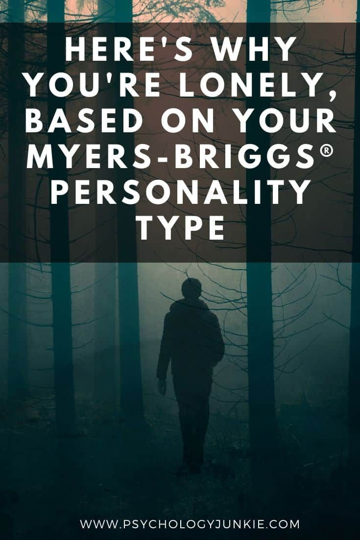 Why You're Lonely (Based on Your Myers-Briggs® Per