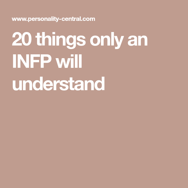 20 Things Only An INFP Will Understand