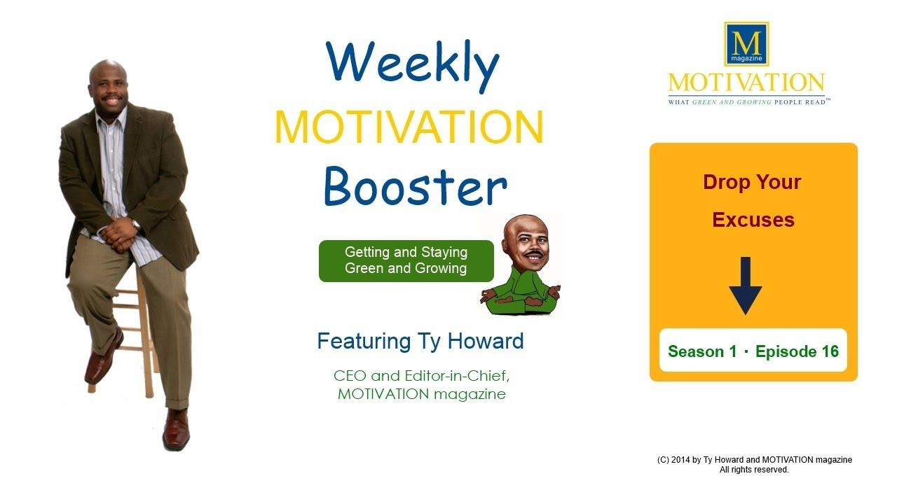 W.M.B. Season 1 Episode 16: Drop Your Excuses - Featuring Ty Howard, CEO and Editor-in-Chief of MOTIVATION. motivational videos. motivation videos. inspirational videos. empowerment. weekly motivational videos. weekly inspirational videos. Motivation Magazine. Ty Howard. ( MOTIVATIONmagazine.com )