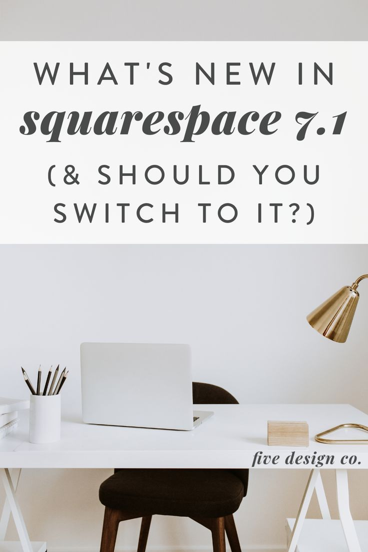 What's New in Squarespace 7.1 (& Should You Switch to It