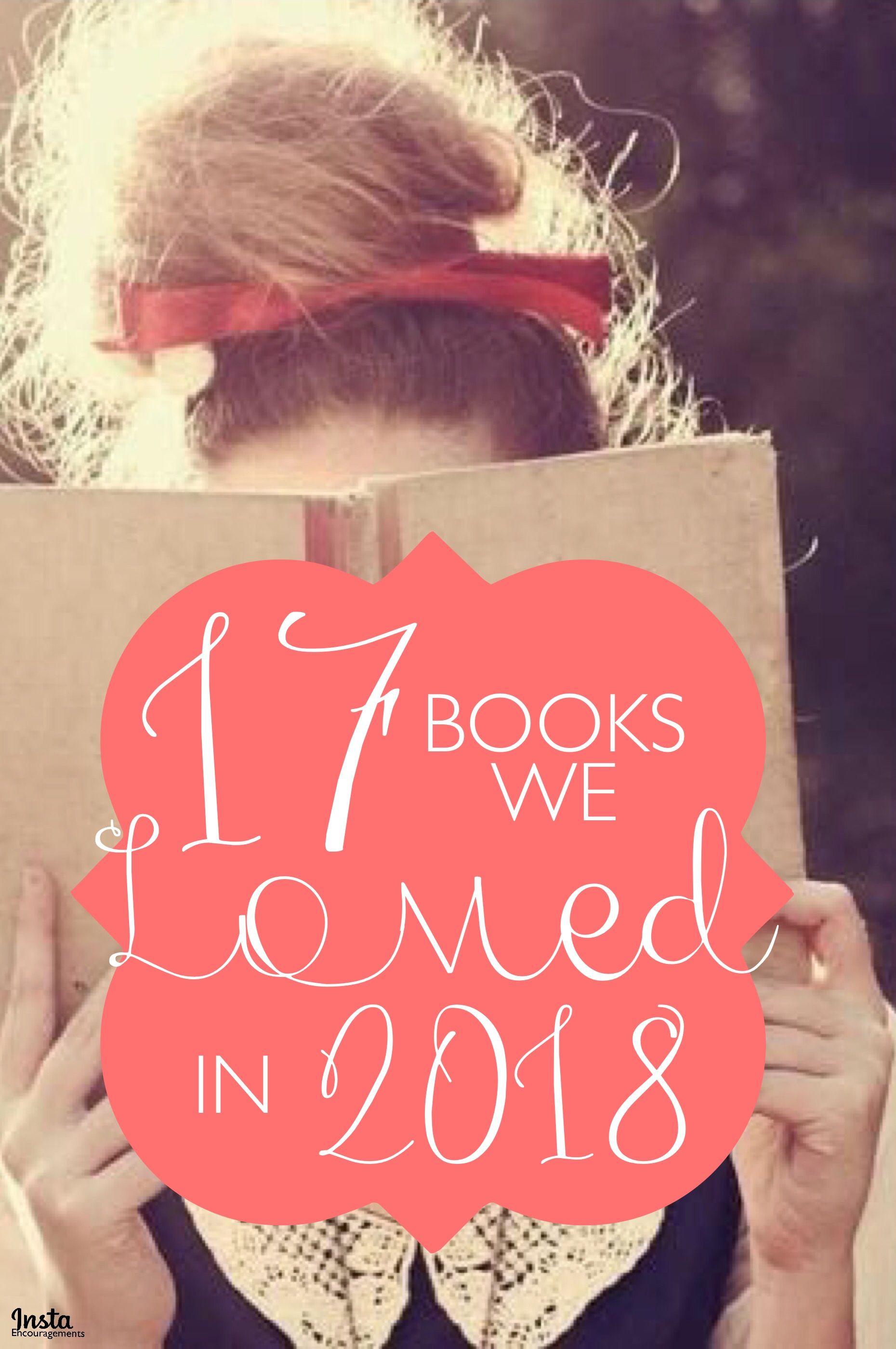 17 Books We Loved In 2018 Faith Blogs Books Christian Books