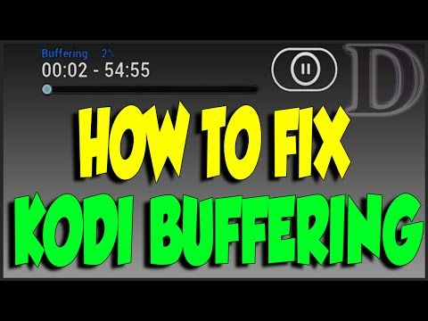 Make kodi more powerful with less buffering easy steps