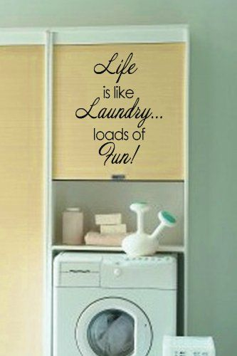 Life is like laundry...loads of fun!\