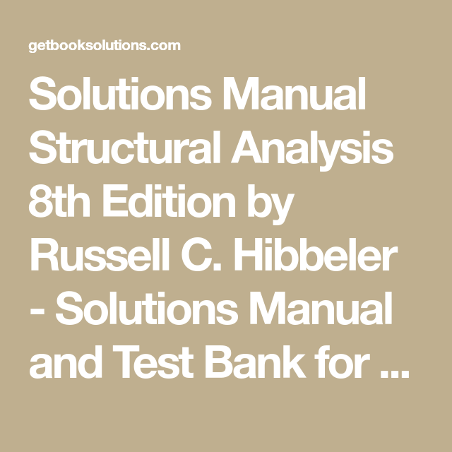 solutions manual structural analysis 8th edition by russell c rh pinterest com Beam Structure Frame Structure