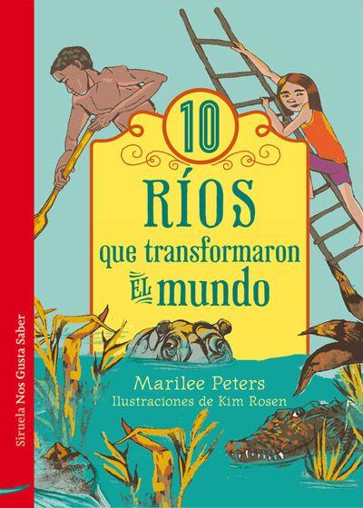 10 Ríos Que Transformaron El Mundo Historia De Egipto Libros Para Niños Libros Para Leer