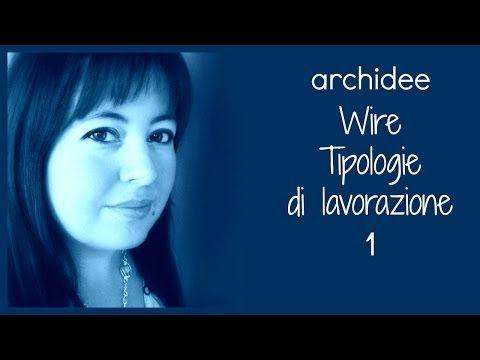 WIRE Technique Lessons | Tipologie di lavorazione con il filo metallico | 1° di 3 puntate - YouTube