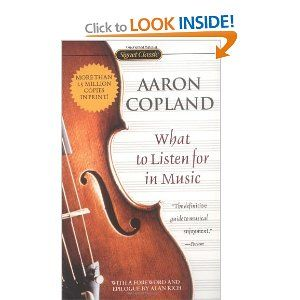 What to Listen for in Music (Signet Classics): Amazon.co.uk: Aaron Copland: Books