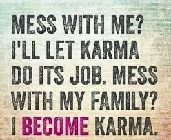 Don\'t mess with my family!!!!! | Karma quotes, My children ...