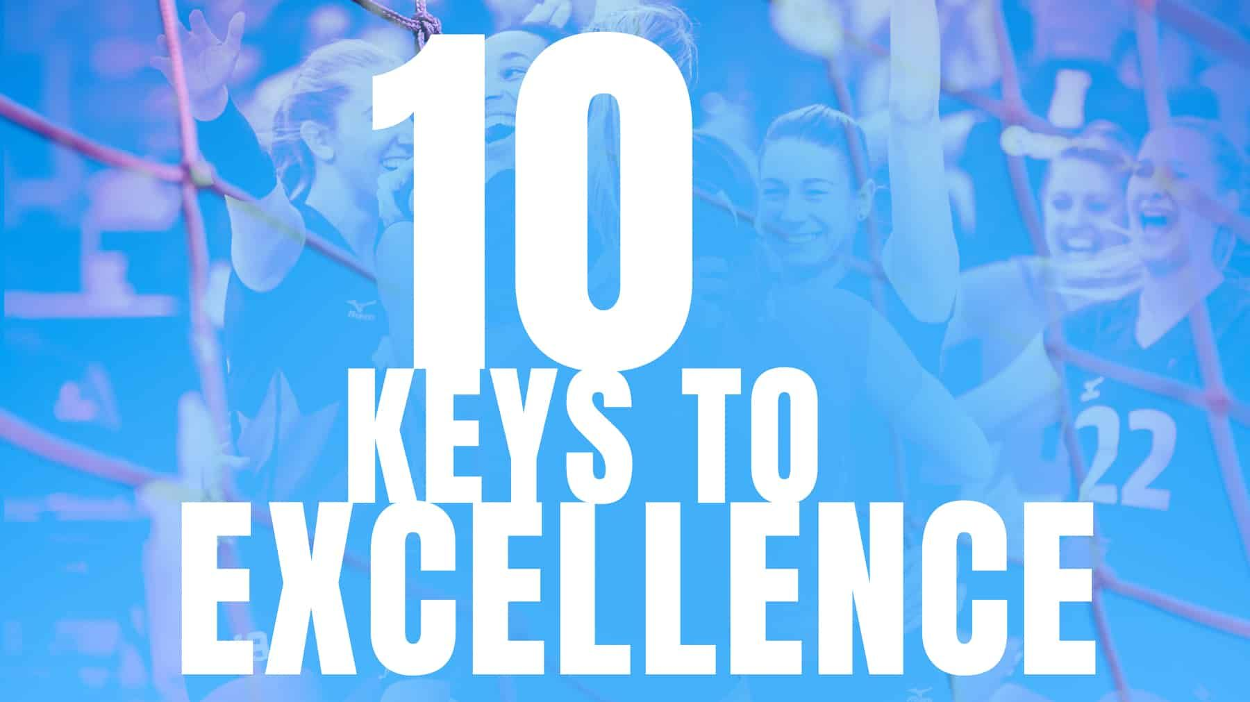 10 Keys To Excellence The Art Of Coaching Volleyball Coaching Volleyball Coaching Peer Pressure