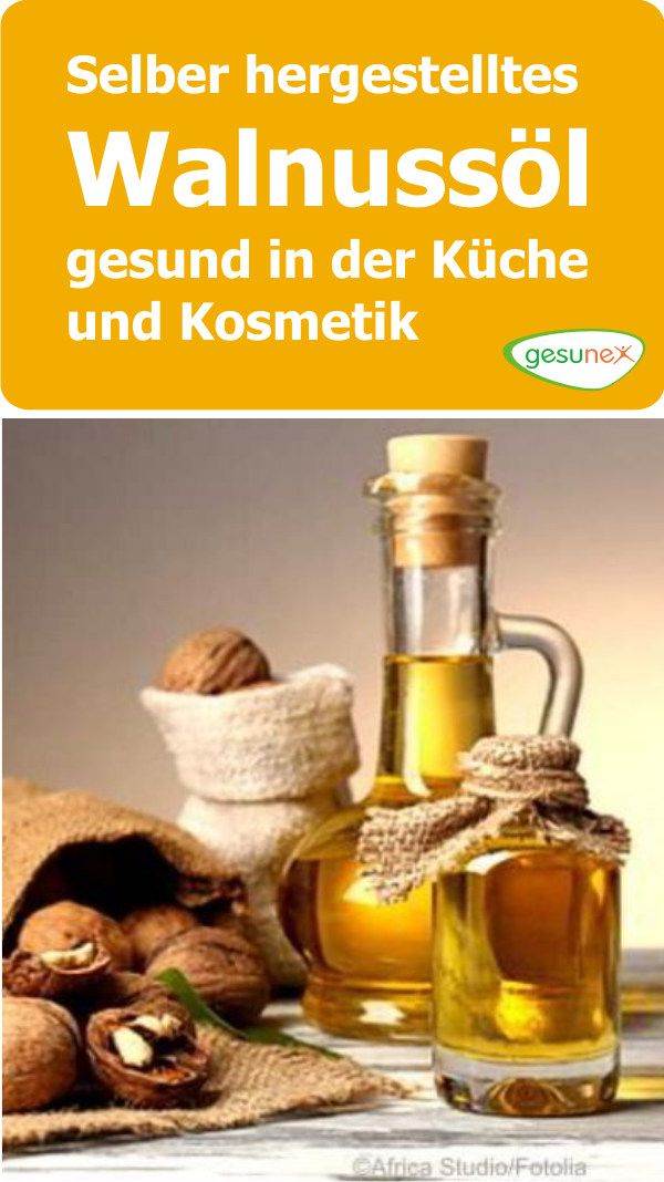 Selber hergestelltes Walnussöl - gesund in der Küche und Kosmetik