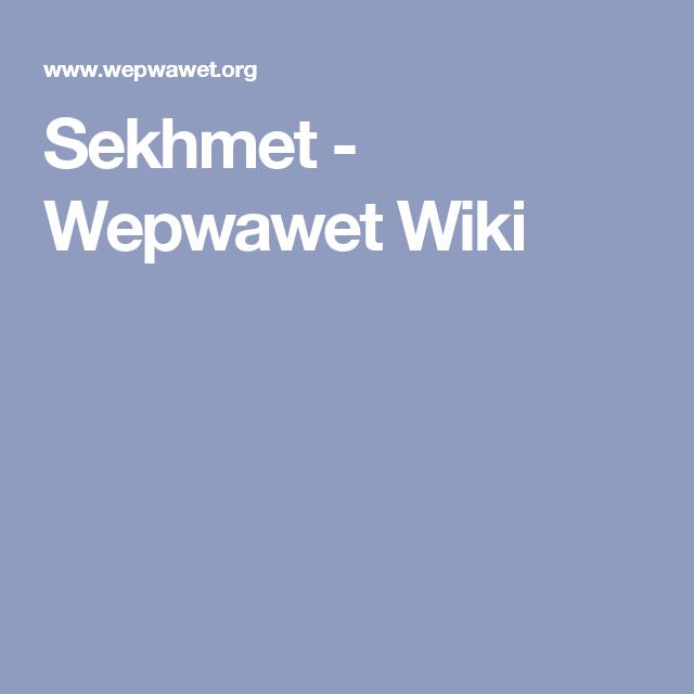 Sekhmet - Wepwawet Wiki