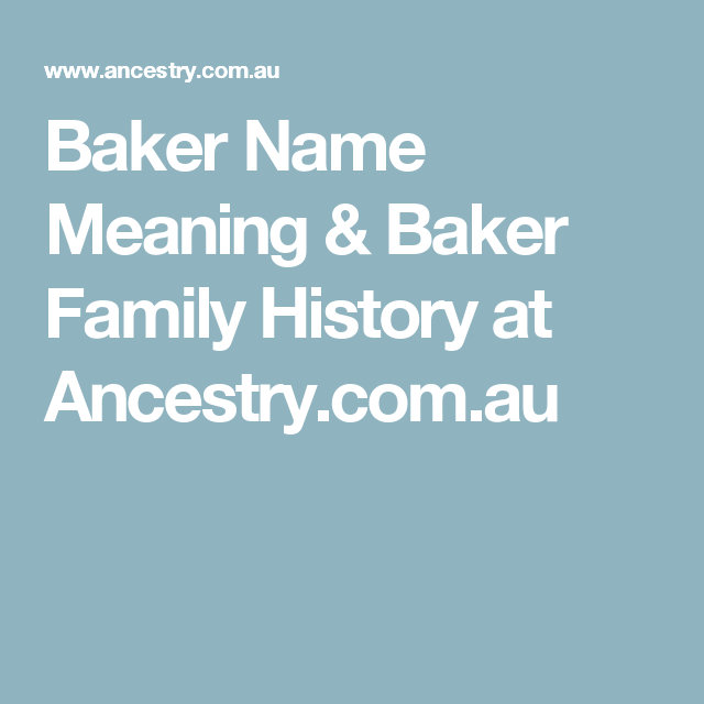 Baker Name Meaning & Baker Family History at Ancestry com au