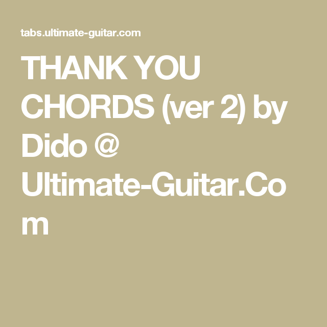 Thank You Chords Ver 2 By Dido Ultimate Guitar Music