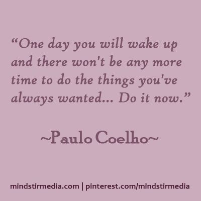 procrastination quotes, best, deep, sayings, paulo coelho - quotes about procrastination