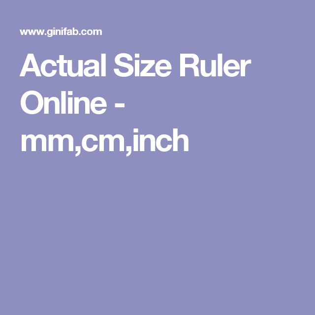 Actual Size Ruler Online Mm Cm Inch