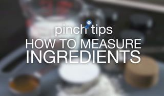 pinch tips: How to Measure Ingredients