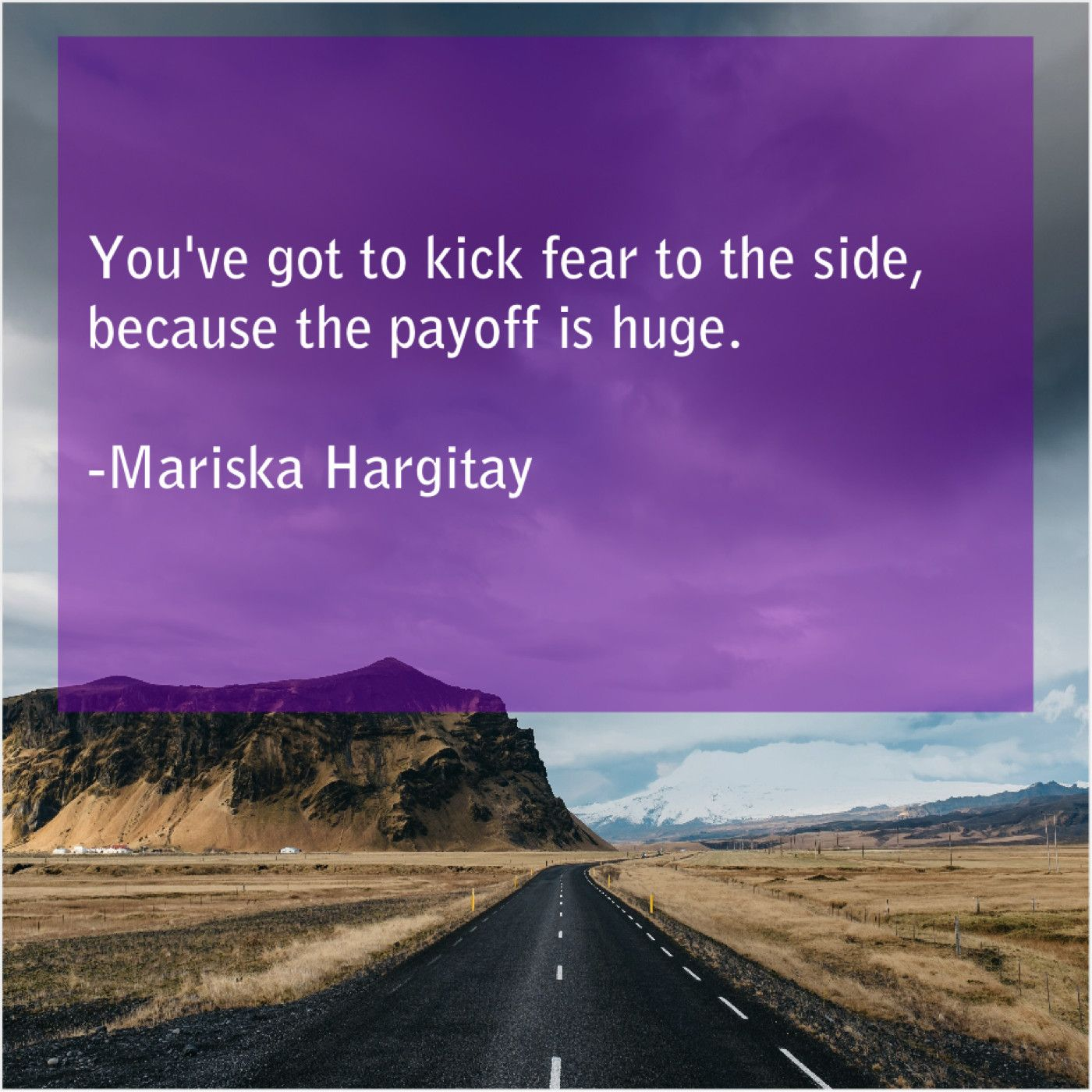 Mariska Hargitay Youve Got To Kick Fear Arthur Schopenhauer Life Ciara And I