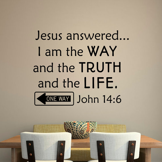 Superb Scripture Wall Decal John 14:6 Jesus Answered I Am The Way And The Truth