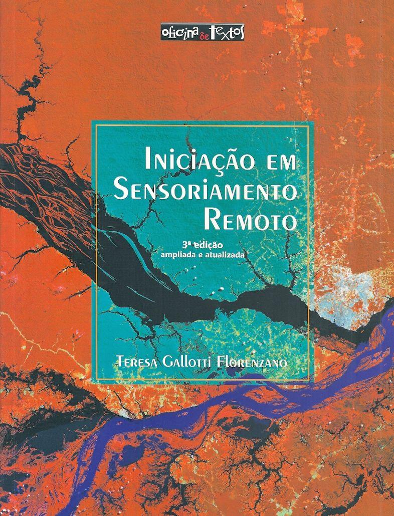 FLORENZANO, Teresa Gallotti. Iniciação em sensoriamento remoto. 3 ed. São Paulo: Oficina de Textos, 2013. 128 p. Inclui bibliografia; il. color.; 28cm. ISBN 9788579750168.  Palavras-chave: SENSORIAMENTO REMOTO; SISTEMAS DE INFORMACAO GEOGRAFICA; ESTUDOS AMBIENTAIS.  CDU 528.8 / F633i / 3 ed. / 2013