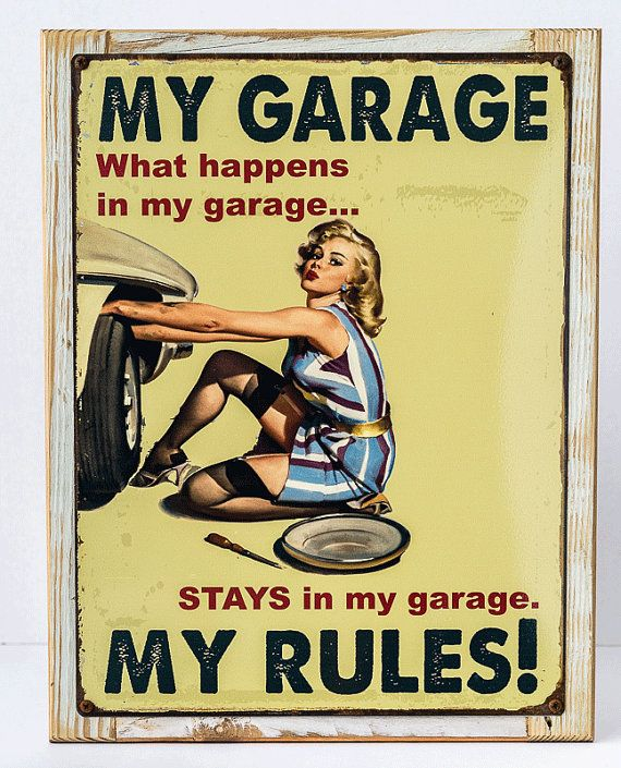 Humor Inspirational Quotes: Framed My Garage, My Rules Metal Sign, Garage, Sexy Pin Up