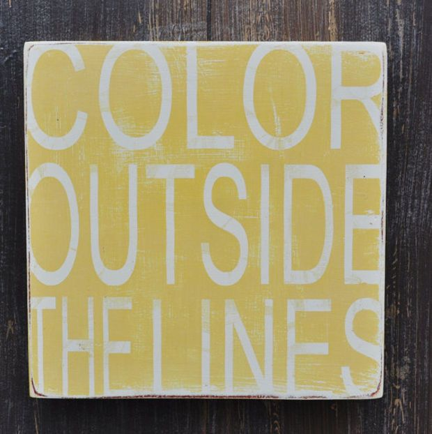 Color Outside The Lines- Hand Painted Custom Wood Sign, Typography ...