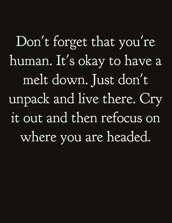 Don't forget that you're human.