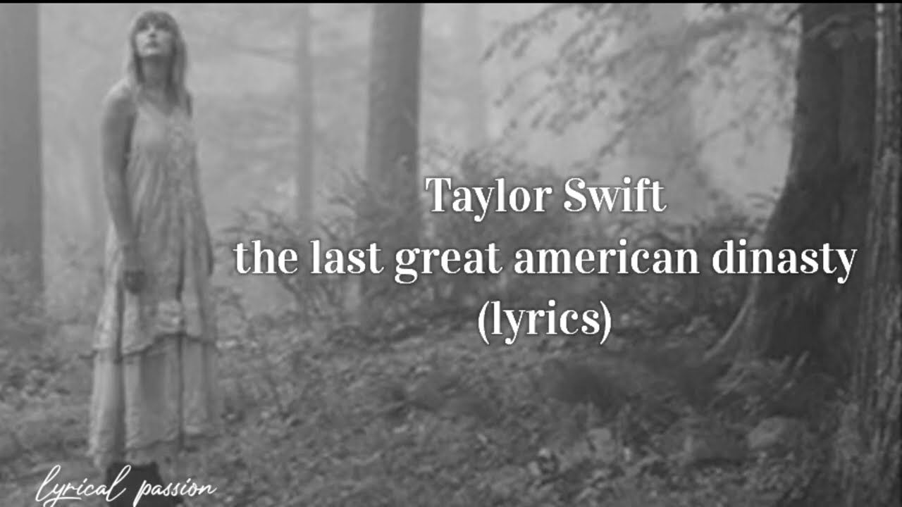 Taylor Swift The Last Great American Dynasty Lyrics In 2020 Taylor Swift Lyrics Swift