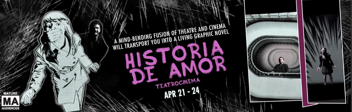 Historia de Amor: Teatrocinema ArtsEmerson Production  Boston MA