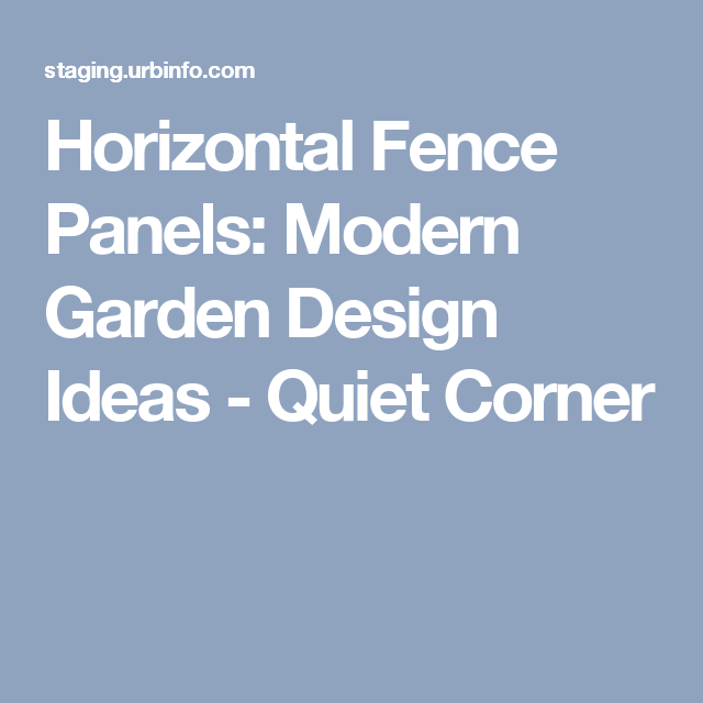 Horizontal Fence Panels: Modern Garden Design Ideas - Quiet Corner ...