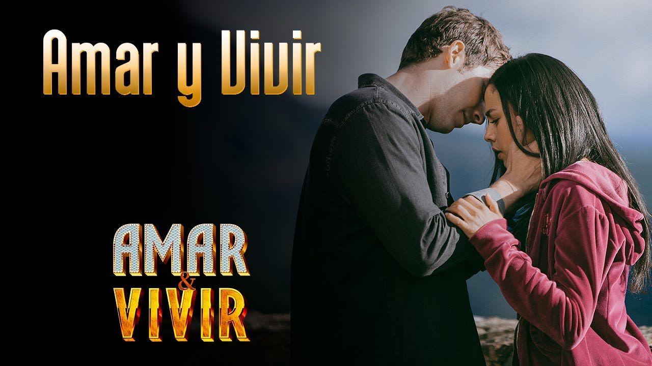 Amar Y Vivir Canción Oficial Letra Canciones Te Amo Letras