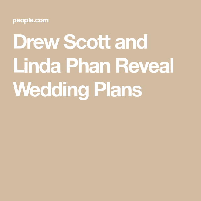 Drew Scott And Linda Phan Reveal Wedding Plans  Reality Tv