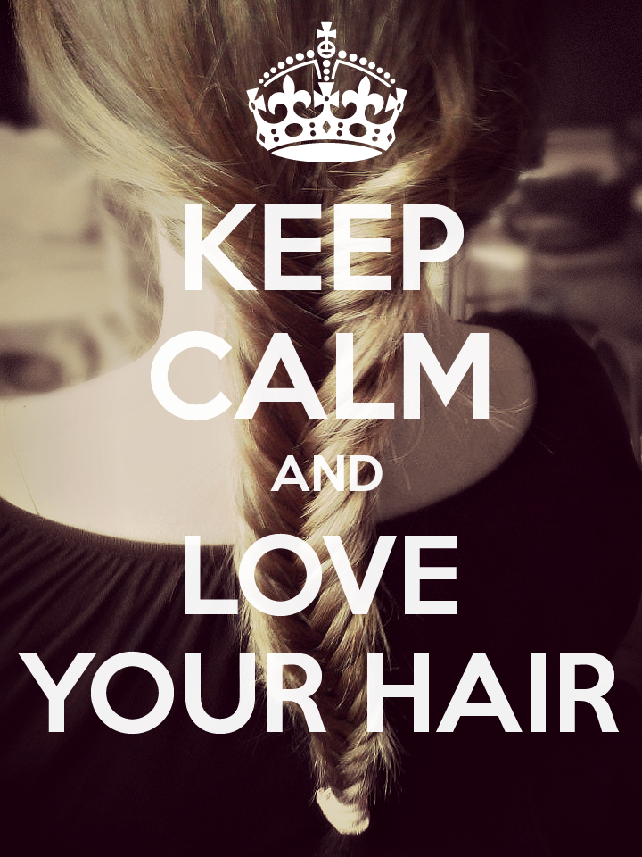 Keep Calm and Love Your Hair by bloodlessQueen.deviantart ...