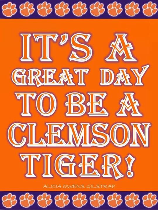 It S A Great Day To Be A Clemson Tiger Clemson Tigers Football Clemson Tigers Clemson