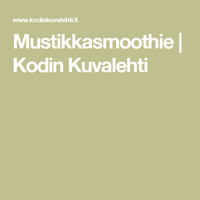 Mustikkasmoothie | Kodin Kuvalehti