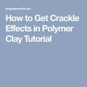 How to Get Crackle Effects in Polymer Clay Tutorial